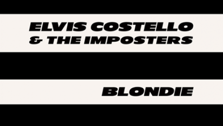 Elvis Costello & The Imposters/Blondie